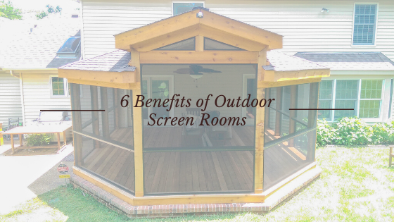 6 benefits of outdoor screen rooms
